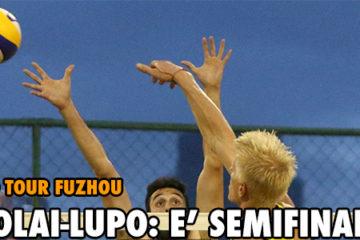 World Tour Fuzhou: Nicolai-Lupo, è semifinale!